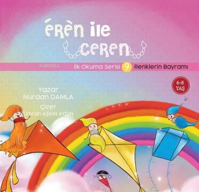Renklerin Bayramı - Eren İle Ceren İlk Okuma Serisi 9 Nurdan Damla