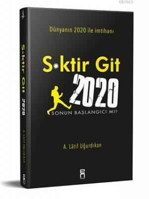 S*ktir Git 2020 A. Latif Uğurdıkan