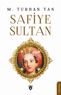 Safiye Sultan M. Turhan Tan