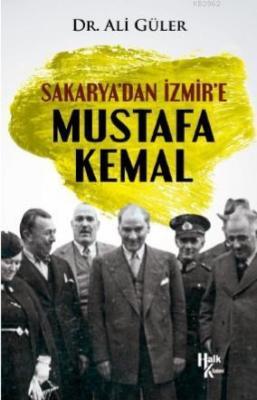 Sakarya'dan İzmir'e Mustafa Kemal Ali Güler