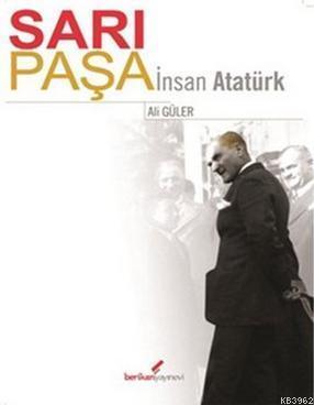 Sarı Paşa - İnsan Atatürk Ali Güler