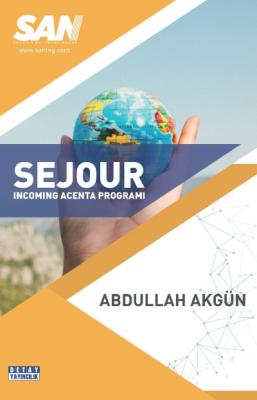 Sejour Incomıng Acenta Programı Abdullah Akgün