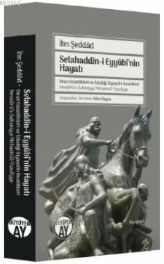 Selahaddin-i Eyyûbî'nin Hayatı İbn Şeddâd