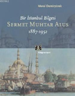 Sermet Muhtar Alus 1887-1952 Meral Demiryürek