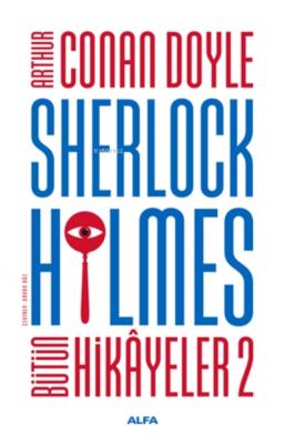 Sherlock Holmes - Bütün Hikayeler 2 ( Ciltli ) Sir Arthur Conan Doyle