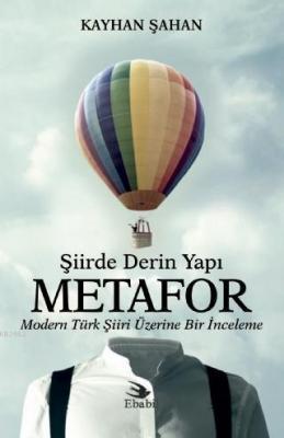 Şiirde Derin Yapı Metafor Modern Türk Şiiri Üzerine Bir İnceleme Kayha