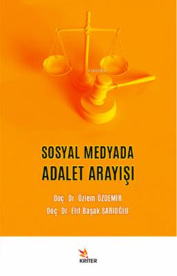 Sosyal Medyada Adalet Arayışı Özlem Özdemir Elif Başak Sarıoğlu