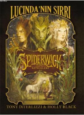 Spiderwick Günceleri 3 - Lucinda'nın Sırrı Holly Black
