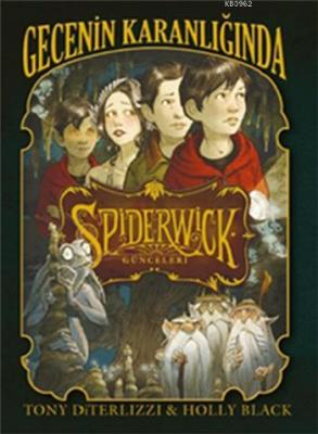 Spiderwick Günceleri 4 - Gecenin Karanlığında Holly Black