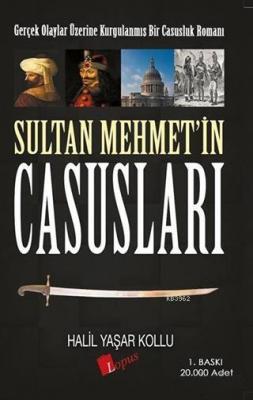 Sultan Mehmet'in Casusları Halil Yaşar Kollu
