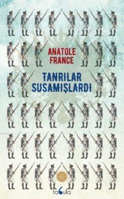 Tanrılar Susamuşlardı Anatole France