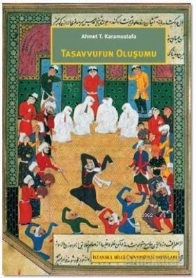 Tasavvufun Oluşumu Ahmet T. Karamustafa