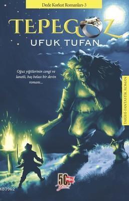 Tepegöz - Dede Korkut Romanları 3 Ufuk Tufan