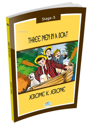 Three Men in a Boat - Stage 5 Jerome K. Jerome