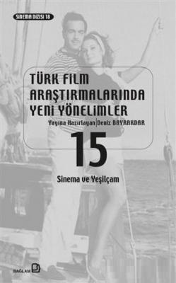 Türk Film Araştırmalarında Yeni Yönelimler 15 Kolektif