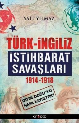 Türk - İngiliz İstihbarat Savaşları Sait Yılmaz