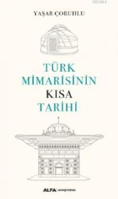 Türk Mimarisinin Kısa Tarihi Yaşar Çoruhlu
