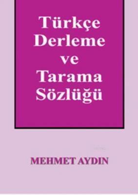 Türkçe Derleme ve Tarama Sözlüğü Mehmet Aydın