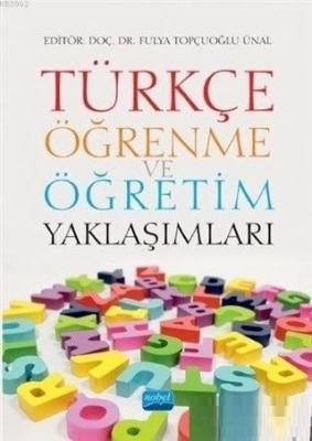 Türkçe Öğrenme ve Öğretim Yaklaşımları Kolektif