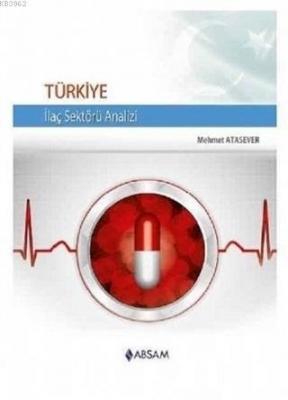 Türkiye İlaç Sektörü Analizi Mehmet Atasever