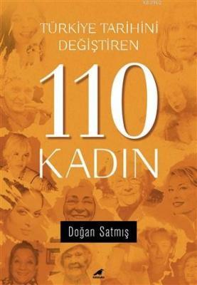Türkiye Tarihini Değiştiren 110 Kadın Doğan Satmış