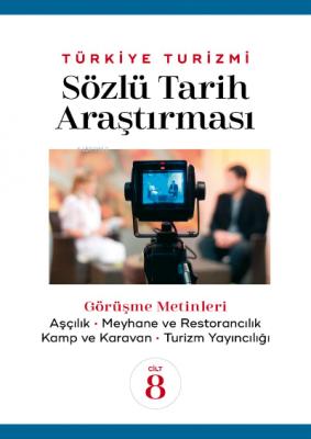 Türkiye Turizmi Sözlü Tarih Araştırması Cilt 8 Nazmi Kozak
