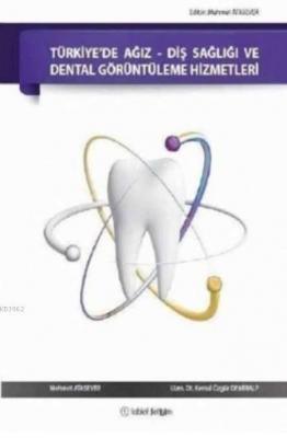Türkiye'de Ağız-Diş Sağlığı ve Dental Görüntüleme Hizmetleri Mehmet At