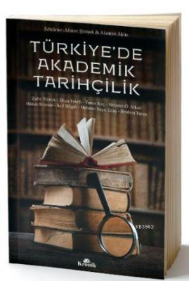Türkiye'de Akademik Tarihçilik Zafer Toprak
