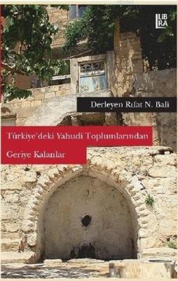 Türkiye'deki Yahudi Toplumlarından Geriye Kalanlar Rıfat N. Bali