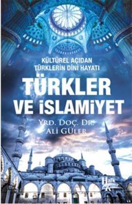 Türkler ve İslamiyet Ali Güler