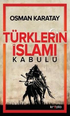 Türklerin İslamı Kabulü Osman Karatay