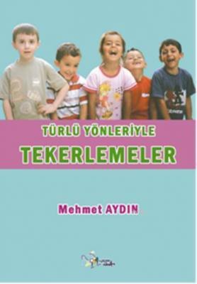 Türlü Yönleriyle Tekerlemeler Mehmet Aydın