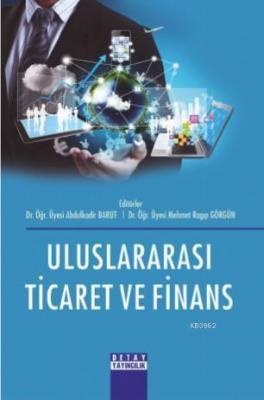 Uluslararası Ticaret ve Finans Abdulkadir Barut