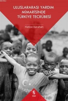 Uluslararası Yardım Mimarisinde Türkiye Tecrübesi Hatice Karahan