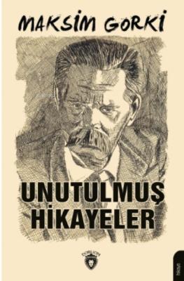 Unutulmuş Hikayeler Maksim Gorki