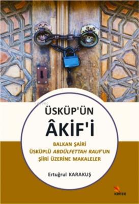 Üsküp'ün Akif'i Ertuğrul Karakuş