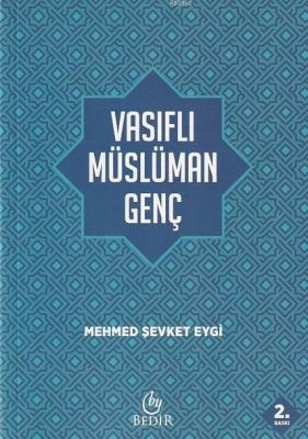 Vasıflı Müslüman Genç Mehmet Şevket Eygi