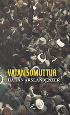 Vatan Somuttur Hakan Arslanbenzer