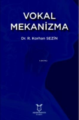 Vokal Mekanizma R. Korhan Sezin