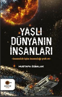 Yaşlı Dünyanın İnsanları Mustafa Özbalak