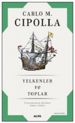 Yelkenler ve Toplar Carlo M. Cipolla