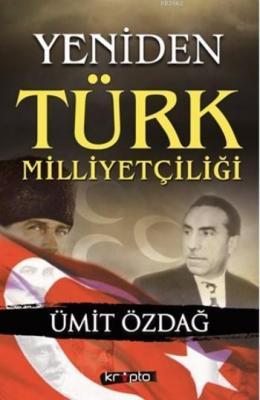 Yeniden Türk Milliyetçiliği Ümit Özdağ