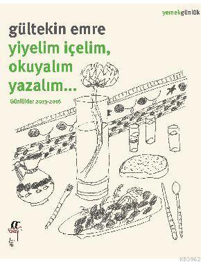 Yiyelim İçelim, Okuyalım Yazalım... Gültekin Emre