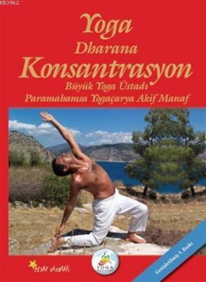 Yoga Dharana Konsantrasyon Akif Manaf