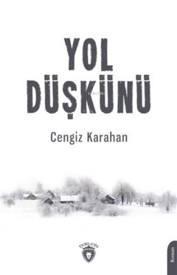 Yol Düşkünü Cengiz Karahan
