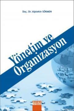 Yönetim ve Organizasyon Alptekin Sökmen