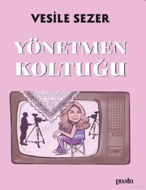 Yönetmen Koltuğu Vesile Sezer