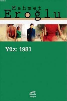 Yüz: 1981 Mehmet Eroğlu